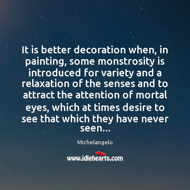 It is better decoration when, in painting, some monstrosity is introduced for Image