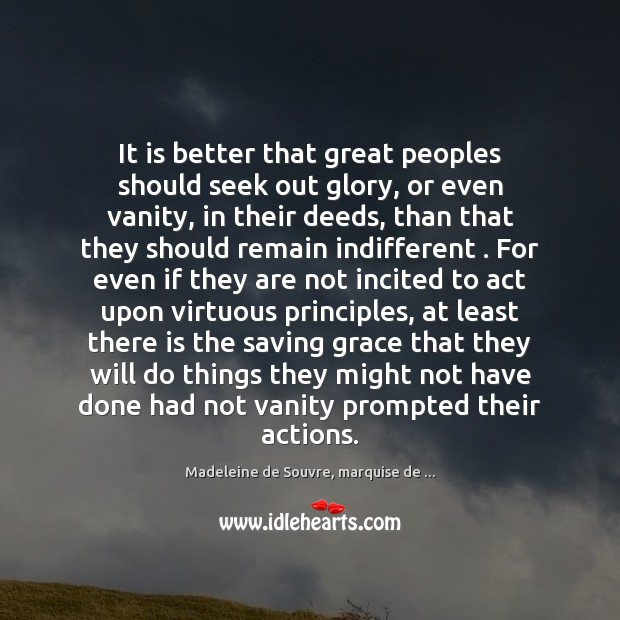 Image, It is better that great peoples should seek out glory, or even