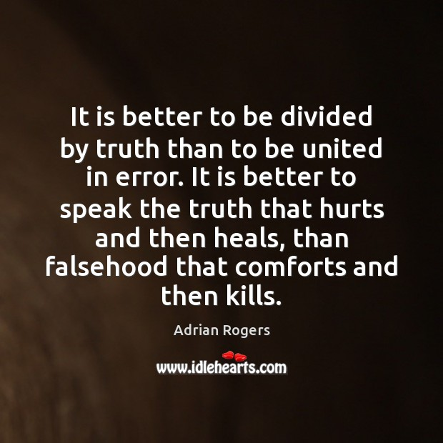 Image, It is better to be divided by truth than to be united