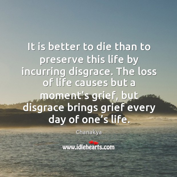 Image, It is better to die than to preserve this life by incurring disgrace.