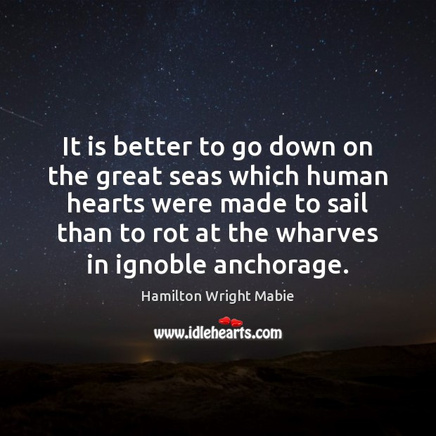 It is better to go down on the great seas which human Image