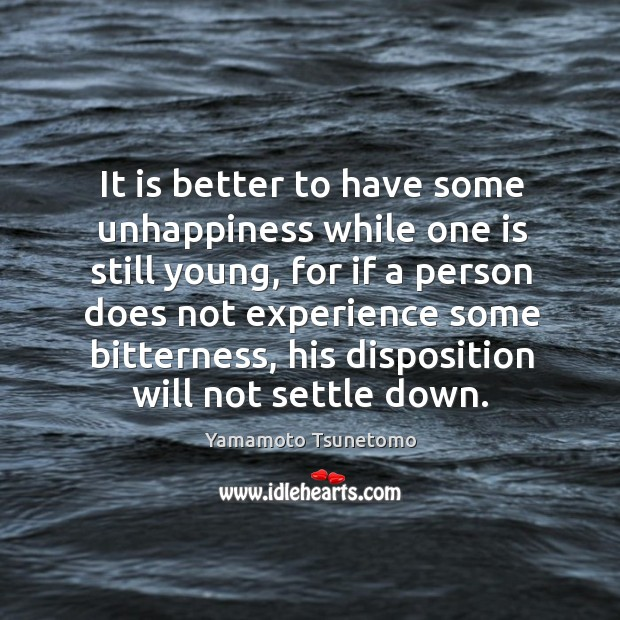 It is better to have some unhappiness while one is still young, Image
