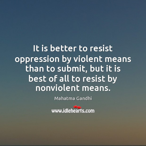 Image, It is better to resist oppression by violent means than to submit,