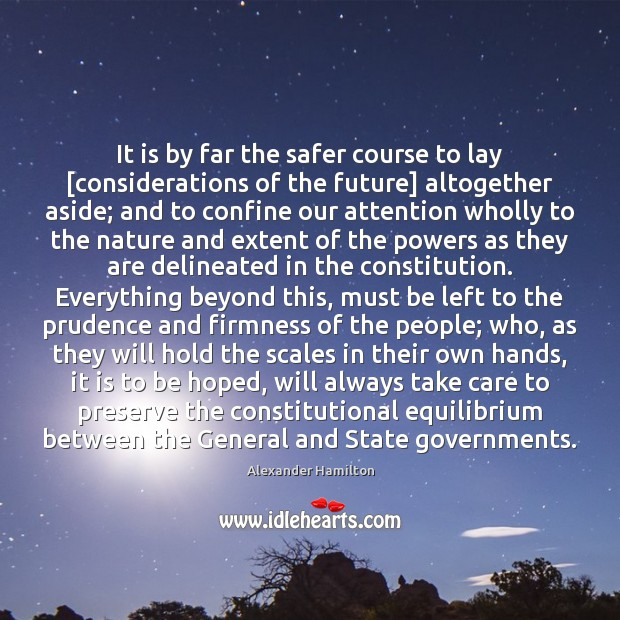 Image, It is by far the safer course to lay [considerations of the