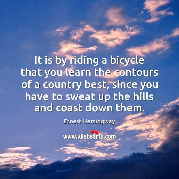 It is by riding a bicycle that you learn the contours of Image