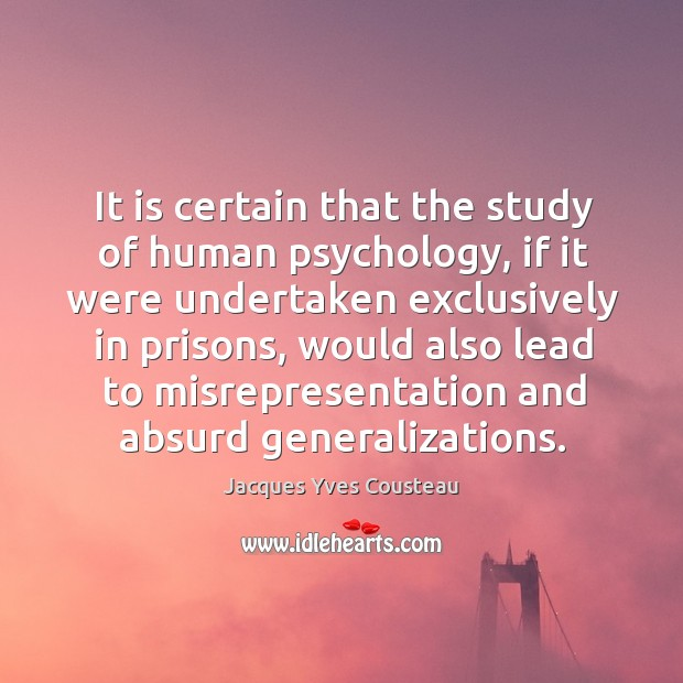 It is certain that the study of human psychology Image