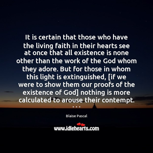 It is certain that those who have the living faith in their Blaise Pascal Picture Quote