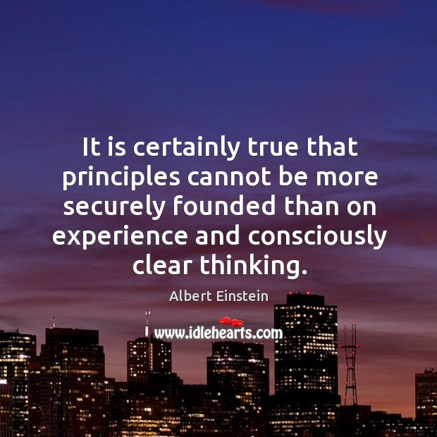 Image, It is certainly true that principles cannot be more securely founded than