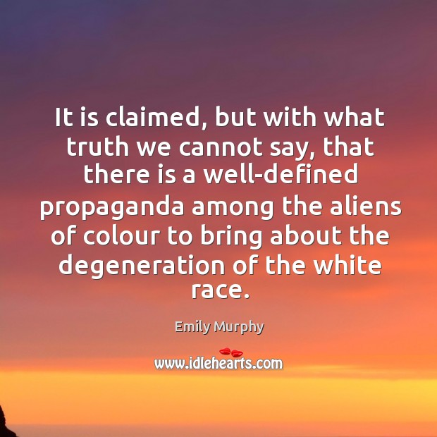 It is claimed, but with what truth we cannot say, that there is a well-defined propaganda Image