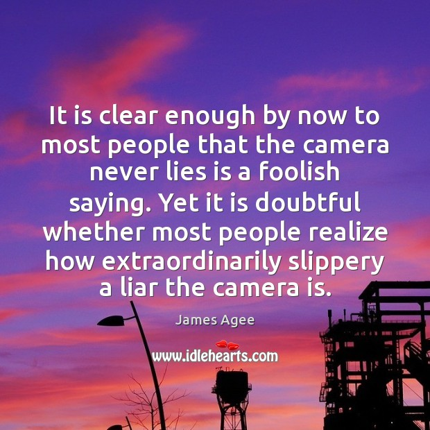 It is clear enough by now to most people that the camera Image