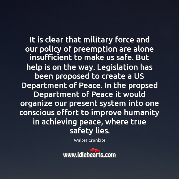 It is clear that military force and our policy of preemption are Image