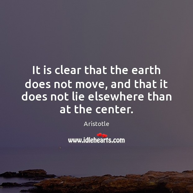 Image, It is clear that the earth does not move, and that it