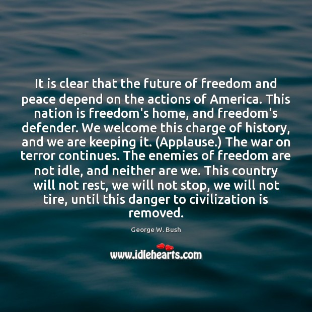 Image, It is clear that the future of freedom and peace depend on