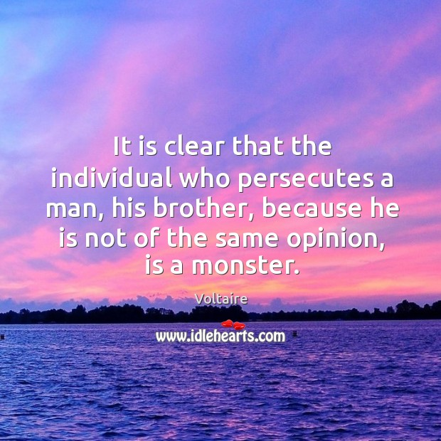 Image, It is clear that the individual who persecutes a man, his brother,