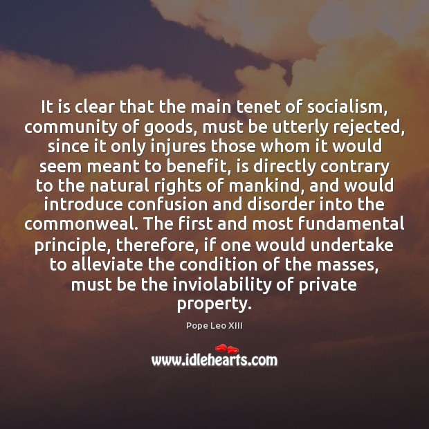 It is clear that the main tenet of socialism, community of goods, Image