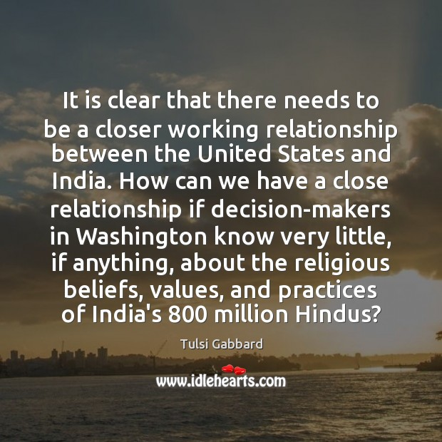 It is clear that there needs to be a closer working relationship Tulsi Gabbard Picture Quote