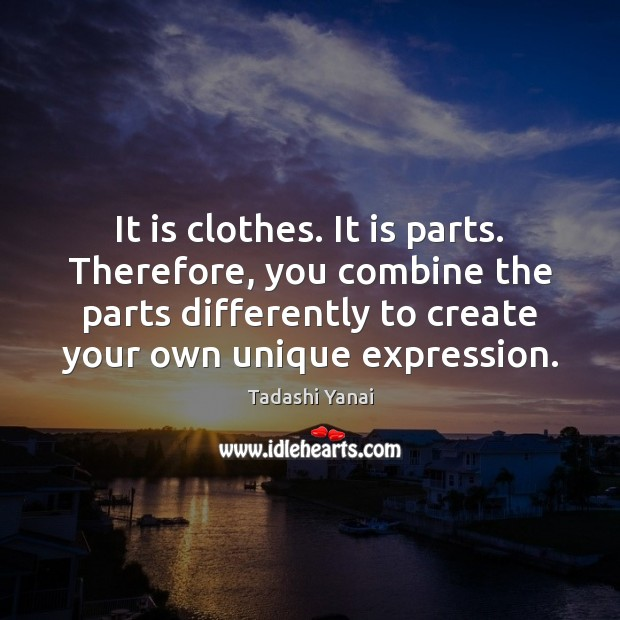 Image, It is clothes. It is parts. Therefore, you combine the parts differently