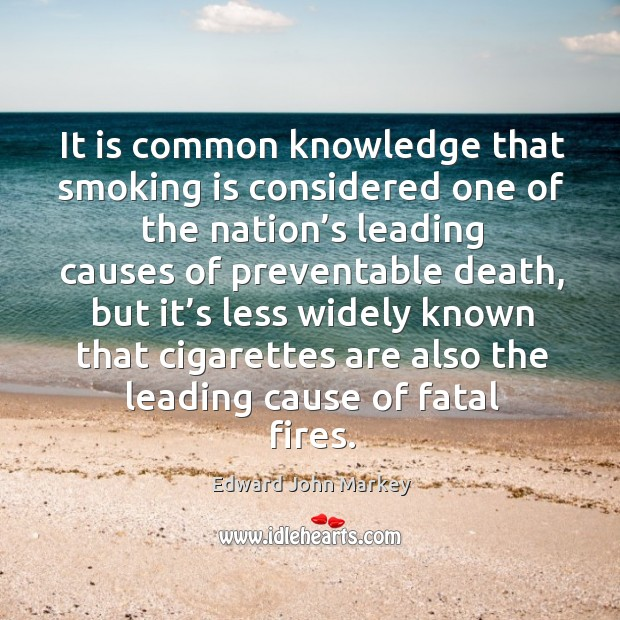 It is common knowledge that smoking is considered one of the nation's leading causes of preventable death Smoking Quotes Image