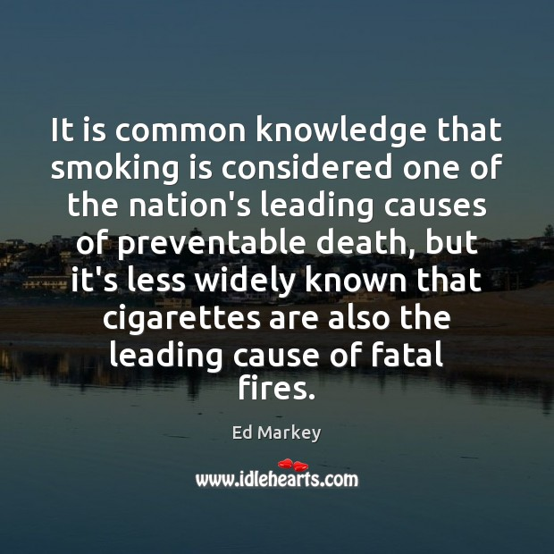 It is common knowledge that smoking is considered one of the nation's Smoking Quotes Image