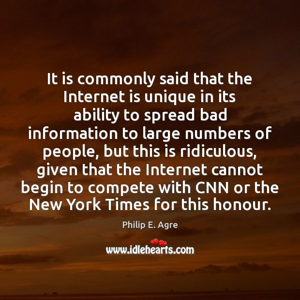 It is commonly said that the Internet is unique in its ability Image