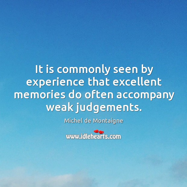 Image, It is commonly seen by experience that excellent memories do often accompany