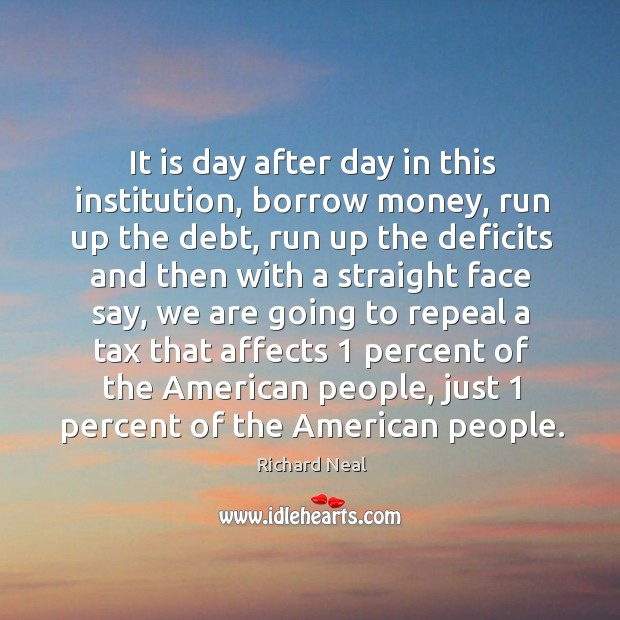 It is day after day in this institution, borrow money Image