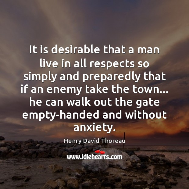 It is desirable that a man live in all respects so simply Image