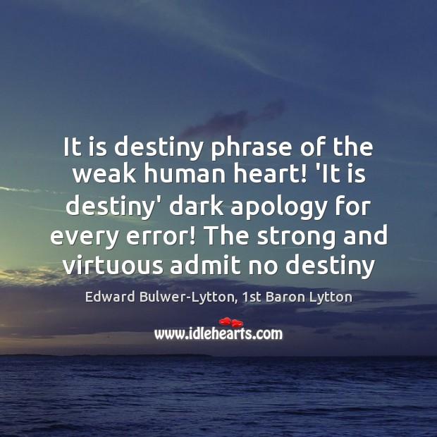 Image, It is destiny phrase of the weak human heart! 'It is destiny'