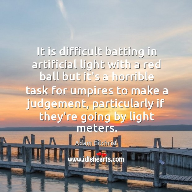 Image, It is difficult batting in artificial light with a red ball but