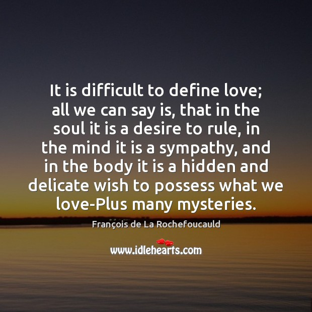 Image, It is difficult to define love; all we can say is, that