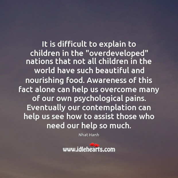 """Image, It is difficult to explain to children in the """"overdeveloped"""" nations that"""