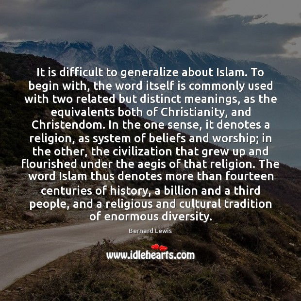 Image, It is difficult to generalize about Islam. To begin with, the word
