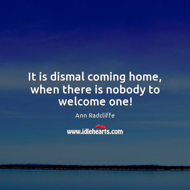 Image, It is dismal coming home, when there is nobody to welcome one!
