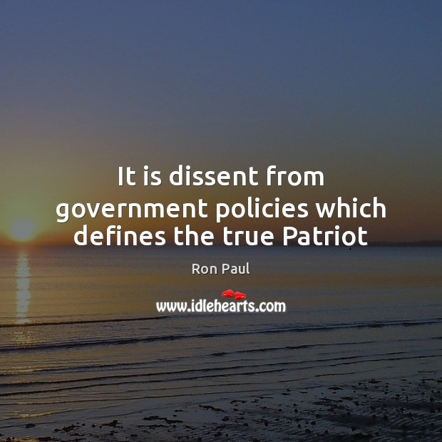 Image, It is dissent from government policies which defines the true Patriot