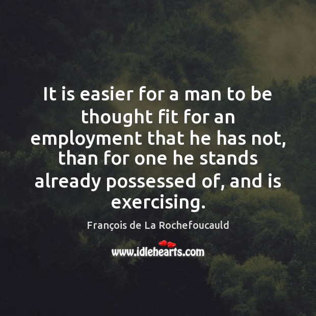 Image, It is easier for a man to be thought fit for an