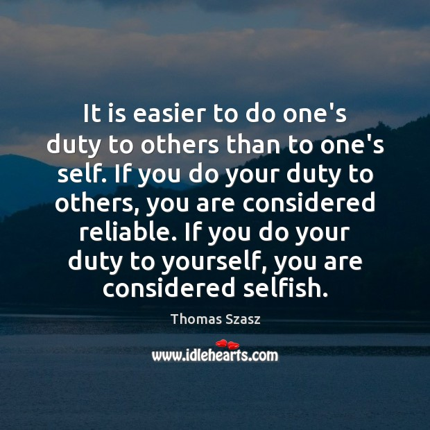 Image, It is easier to do one's duty to others than to one's