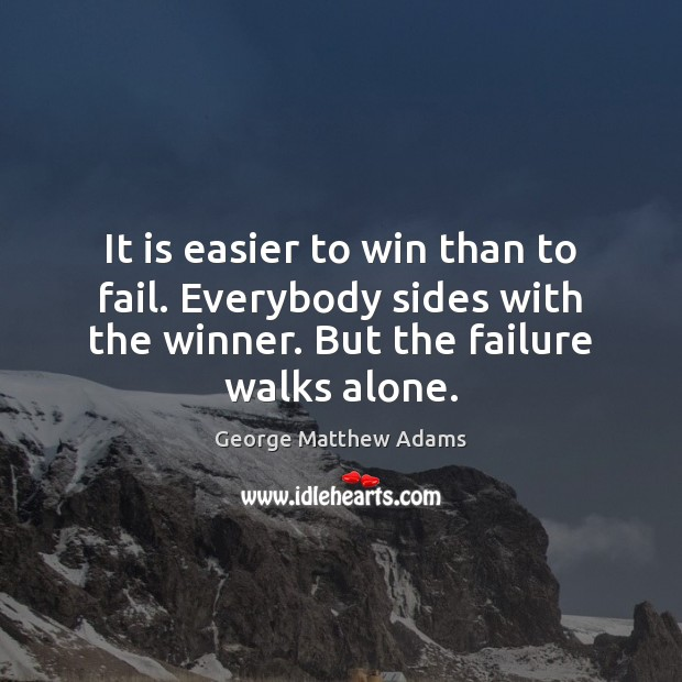 It is easier to win than to fail. Everybody sides with the Image