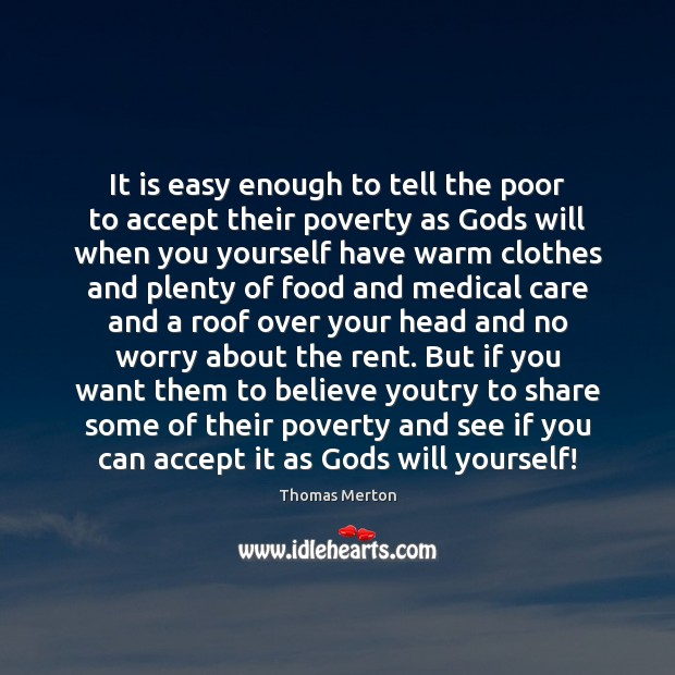 Image, It is easy enough to tell the poor to accept their poverty