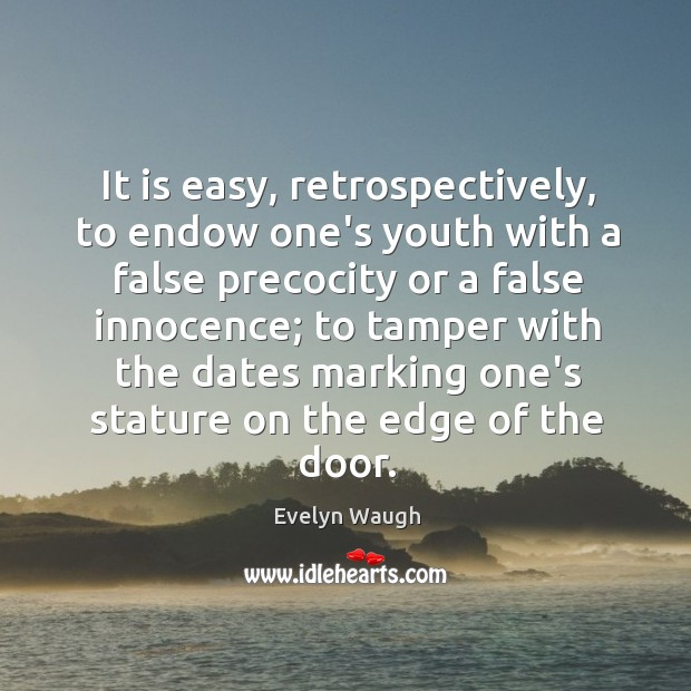 Image, It is easy, retrospectively, to endow one's youth with a false precocity