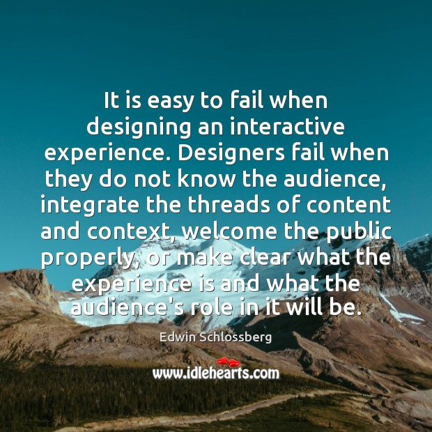It is easy to fail when designing an interactive experience. Designers fail Experience Quotes Image