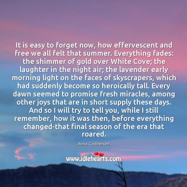 It is easy to forget now, how effervescent and free we all Image