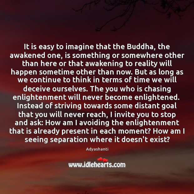 Image, It is easy to imagine that the Buddha, the awakened one, is