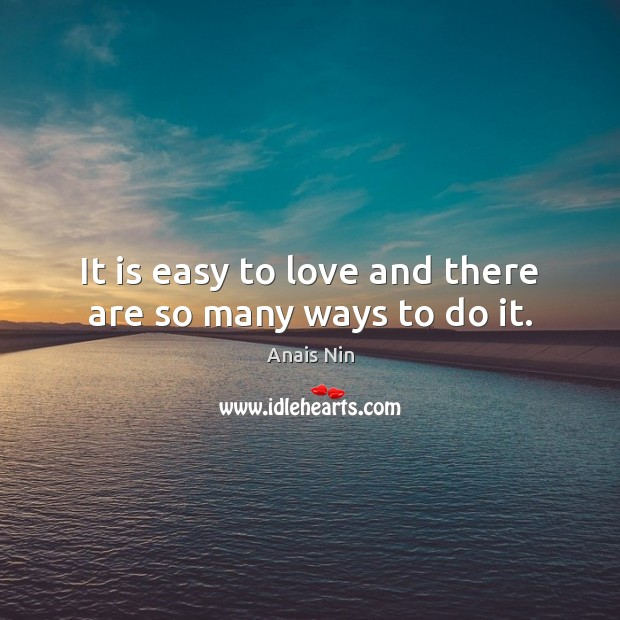 It is easy to love and there are so many ways to do it. Image