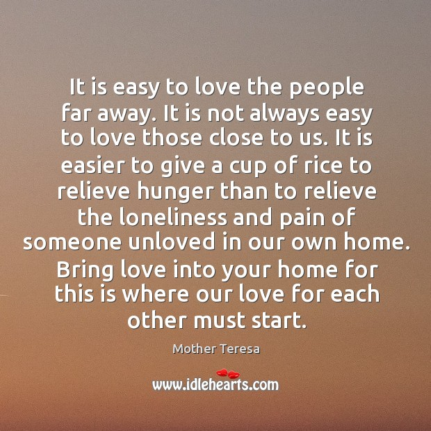 Image, It is easy to love the people far away. It is not