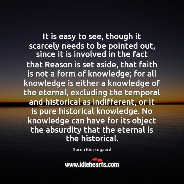 It is easy to see, though it scarcely needs to be pointed Knowledge Quotes Image