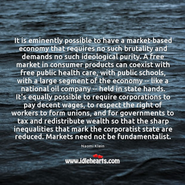 It is eminently possible to have a market-based economy that requires no Image