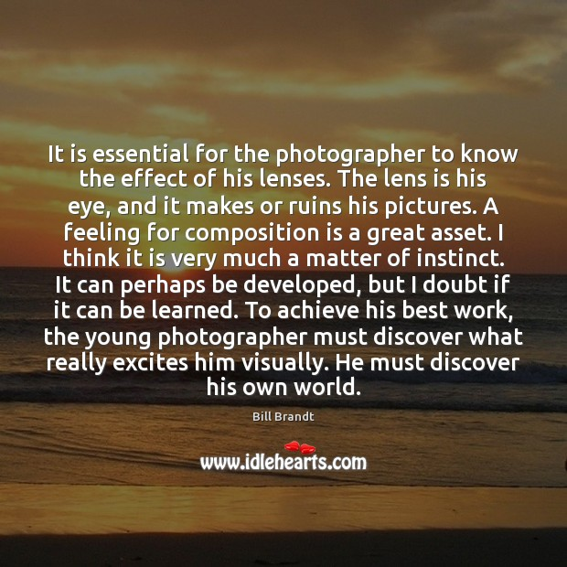 Image, It is essential for the photographer to know the effect of his