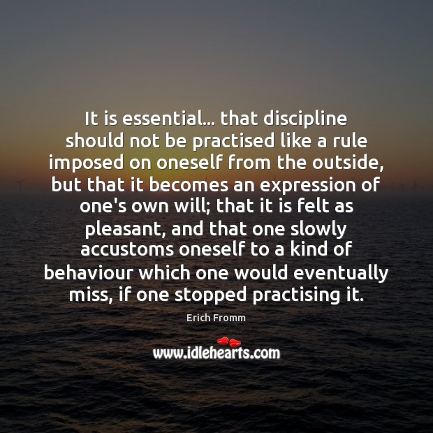 Image, It is essential… that discipline should not be practised like a rule