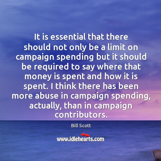 Image, It is essential that there should not only be a limit on campaign spending but it should be required
