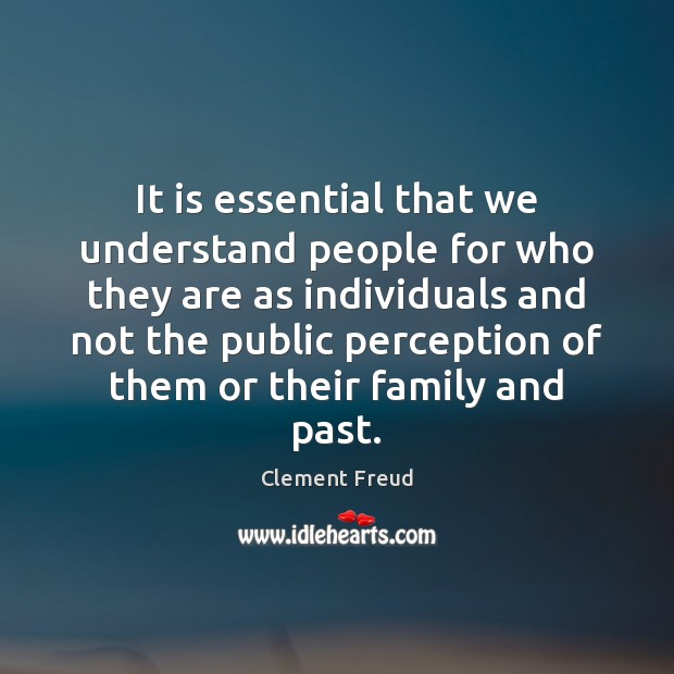 It is essential that we understand people for who they are as Image